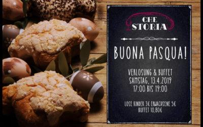 Ostern im Che Storia! Buona Pasqua! 13.4.2019